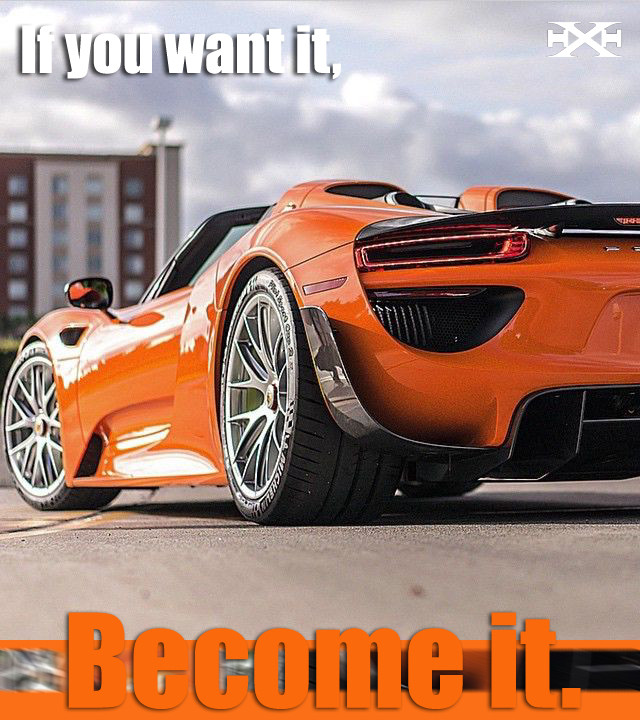 If you want it, become it.