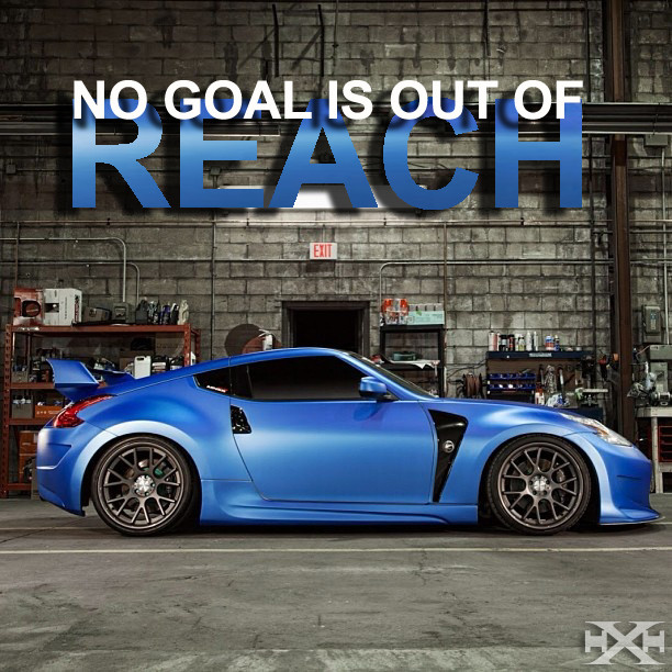 No goal is out of reach. (If they will help you reach your goal then share this with them)
