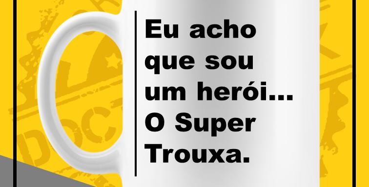 Caneca - Super Trouxa