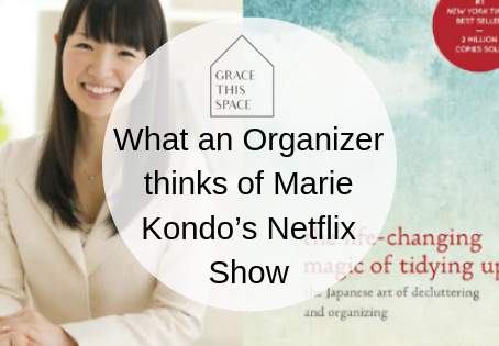 What an Organizer thinks of Marie Kondo's Netflix Show …