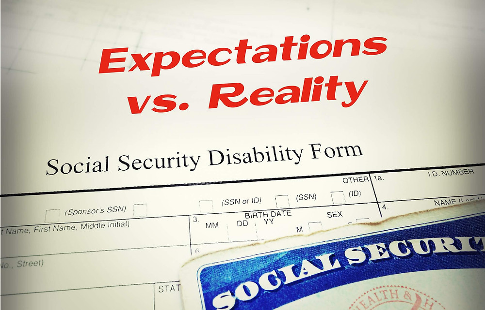Social Security Disability Expectations vs Reality