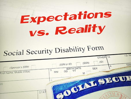 Social Security Disability: Expectations vs. Reality