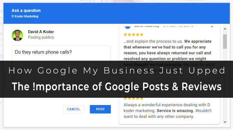 How Google My Business Just Upped The Importance of Google Posts and Reviews