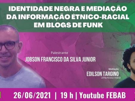IDENTIDADE NEGRA E MEDIAÇÃO DA INFORMAÇÃO ÉTINCO-RACIAL EM BLOGS DE FUNK