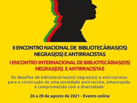 II Encontro Nacional de Bibliotecárias(os) Negras(os) e Antirracistas (II ENBNA) e I Encontro Inter