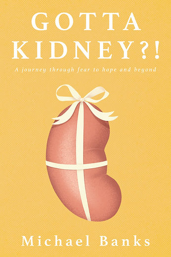 Gotta Kidney?! book by Michael Banks