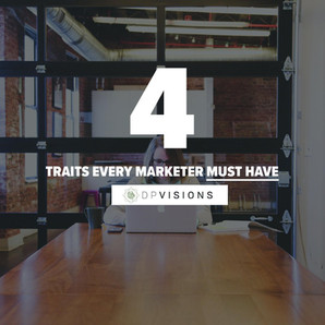 4 Traits That Every Marketing Professional Must Have