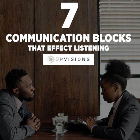 7 COMMUNICATION BLOCKS THAT EFFECT LISTENING
