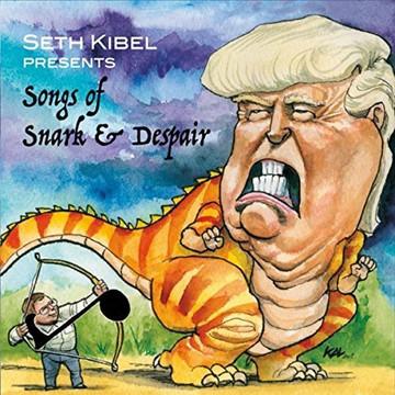 Seth Kibel- Songs of Snark & Despair