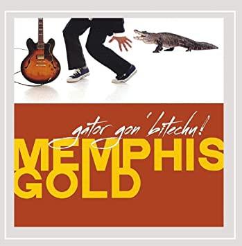 Memphis Gold- Gator Gon Bitchu