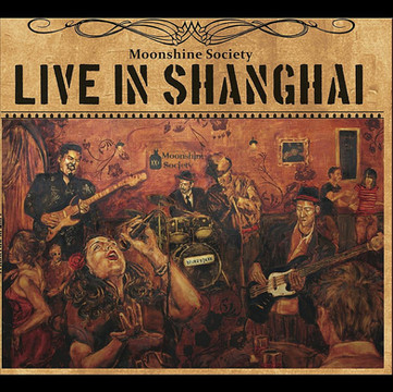 Moonshine Society- Live In Shanghai