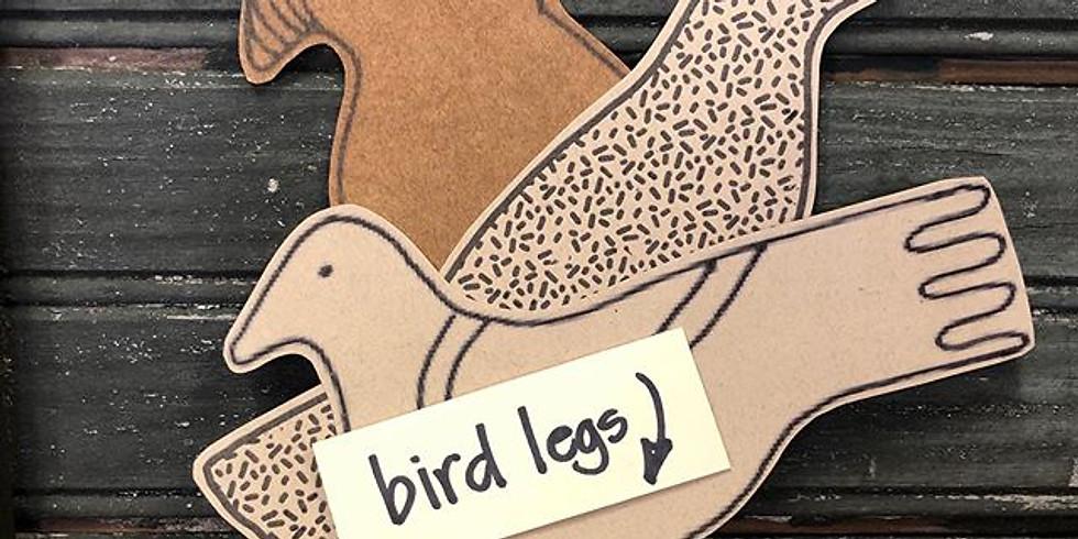Bird legs!