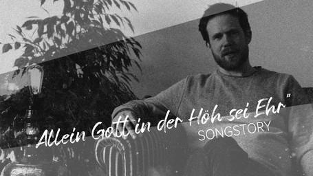 Allein Gott in der Höh sei Ehr | Songstory
