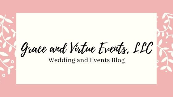 Grace and Virtue Events, Planner, DMV, Blog Posts, Weddings, Events
