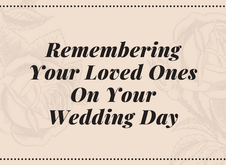 Remembering Your Loved Ones On Your Wedding Day