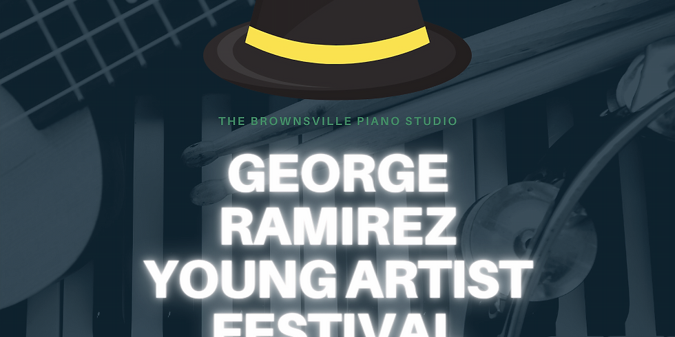 The 2nd Annual George Ramirez Young Artist Festival Registration