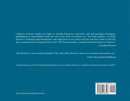Back Cover book image of Abstract Pissarro by author, Ann Saul, about French artist, Camille Pissarro.  Joachim Pissarro (co-author, Pissarro: Critical Catalogue of Paintings, 2005).