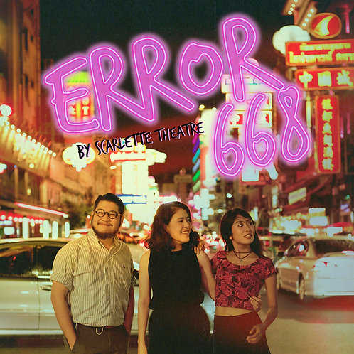 Error668 by Scarlette Theatre
