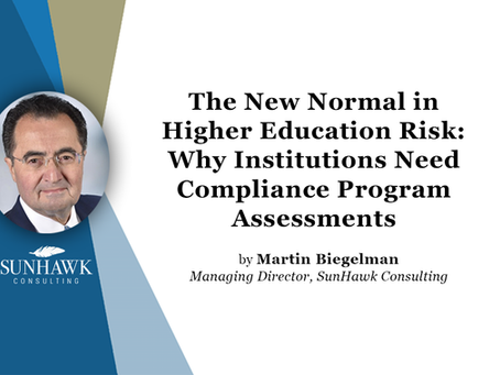 The New Normal in Higher Education Risk: Why Institutions Need Compliance Program Assessments