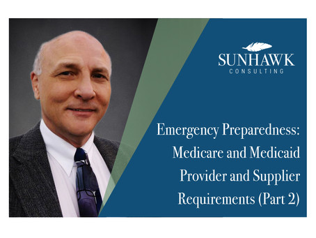 Emergency Preparedness: Medicare and Medicaid Provider and Supplier Requirements (Part 2)