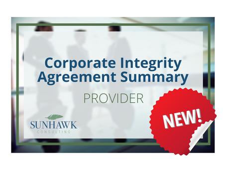 NEW! SunHawk's Corporate Integrity Agreement (CIA) Summary Report