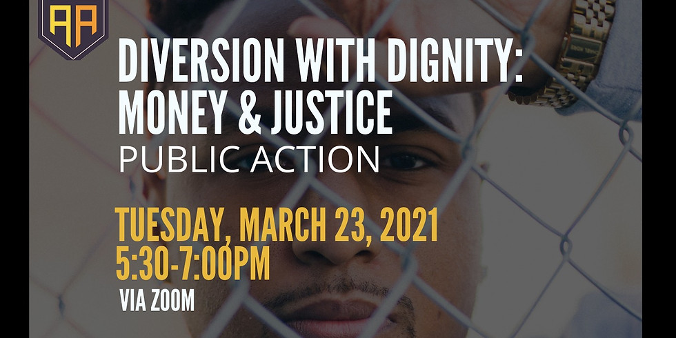 Diversion With Dignity: Money and Justice Public Action