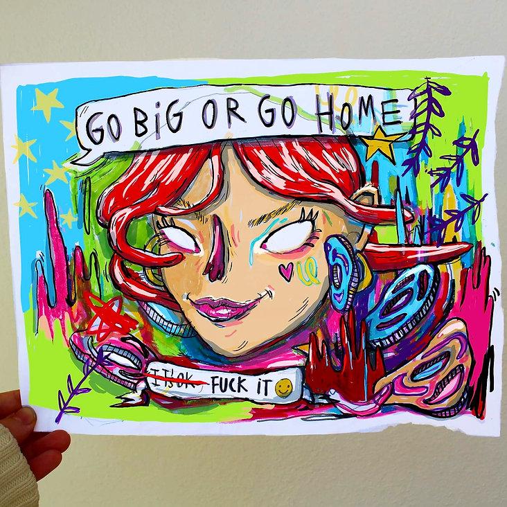Go Big or go home_ jumas.jpg