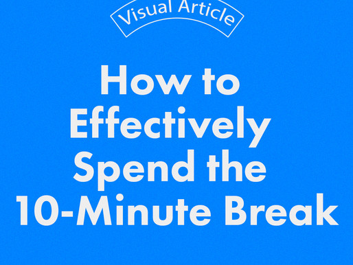 HOW TO EFFECTIVELY SPEND THE 10-MINUTES BREAK