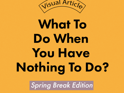 4 THINGS TO DO DURING THE BREAK
