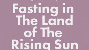 FASTING IN THE LAND OF RISING SUN