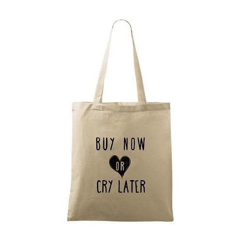 "Sacoșă personalizată""Buy Now or Cry Leter"""