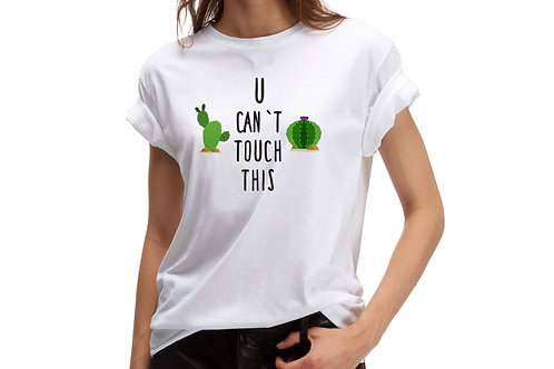 """Tricou """"U can't touch this"""""""