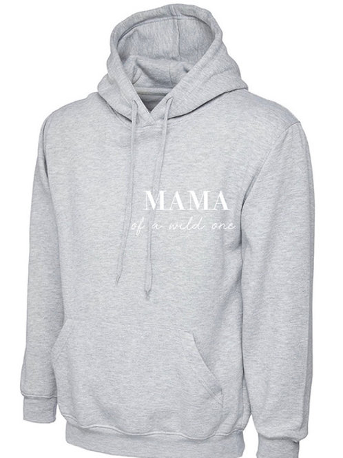 MAMA of a wild one hoodie