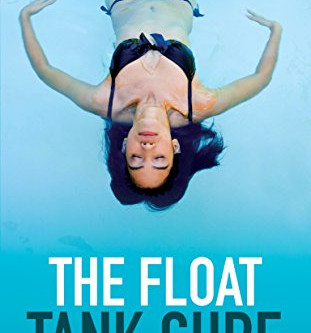 On our  bookshelf: The Float Tank Cure