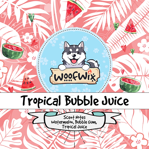 Tropical Bubble Juice - Watermelon + KoolAid + Bubblegum