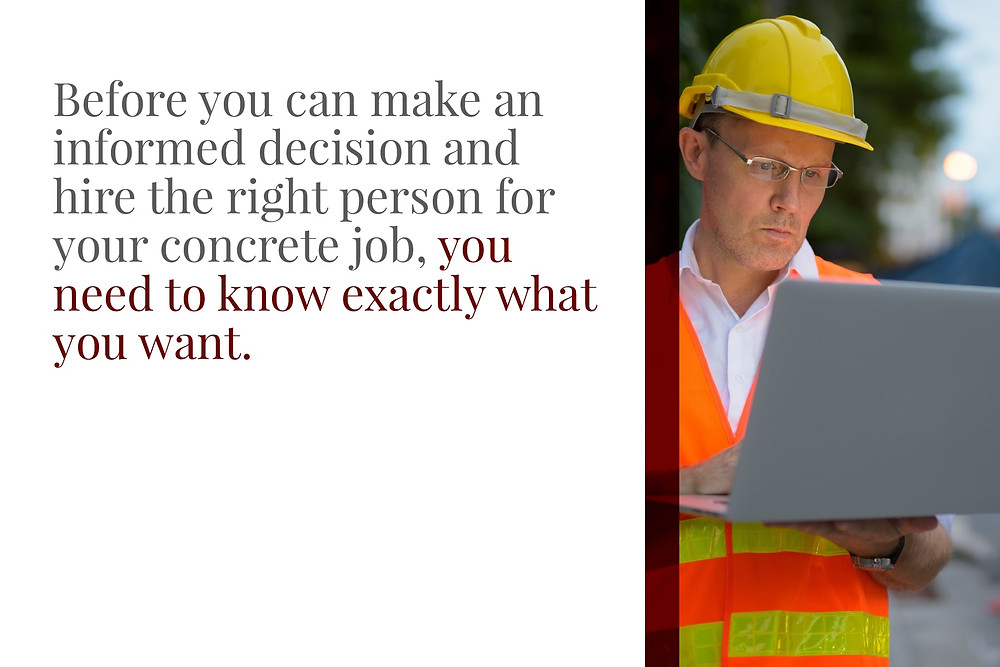Know what you want before hiring a concrete contractor