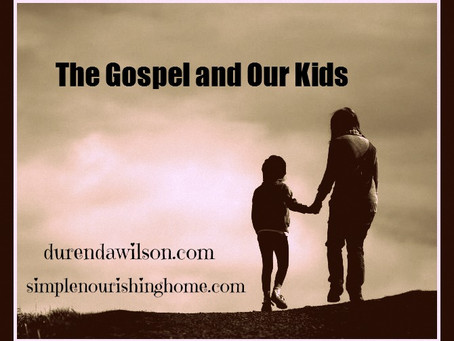 The Gospel and Our Kids