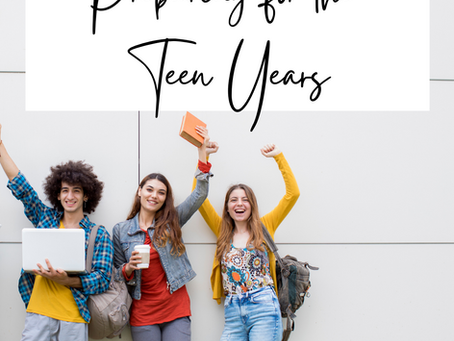 Preparing for the Teen Years