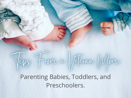 Tips for Parenting Babies, Toddlers, and Preschoolers from a Veteran Mom of Eight