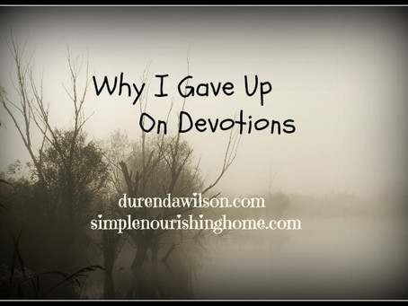 Why I Gave Up on Devotions