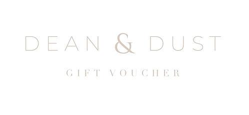 DEAN & DUST Gift Voucher