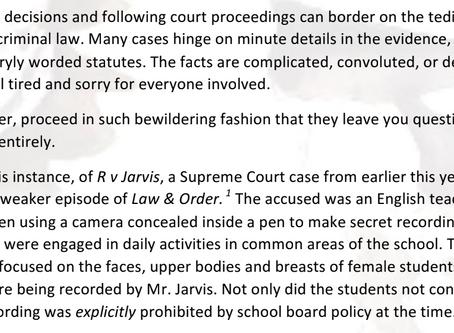 R v Jarvis: What's a guy got to do to get a voyeurism conviction around here?