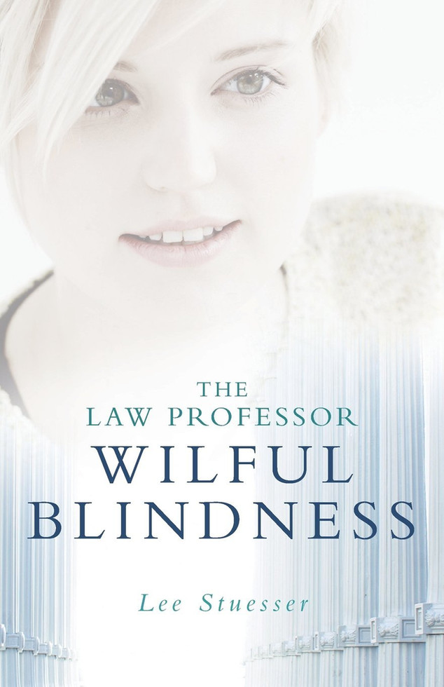 """""""The Law Professor - Wilful Blindness"""" by Lee Stuesser: A Robson Crim Book Review"""