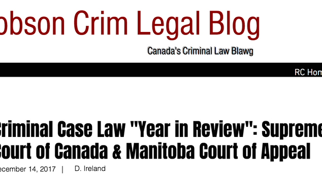"""Criminal Case Law """"Year in Review"""": Supreme Court of Canada & Manitoba Court of Appeal"""