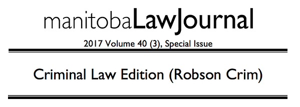 Manitoba Law Journal 40(3) Robson Crim Criminal Law Edition