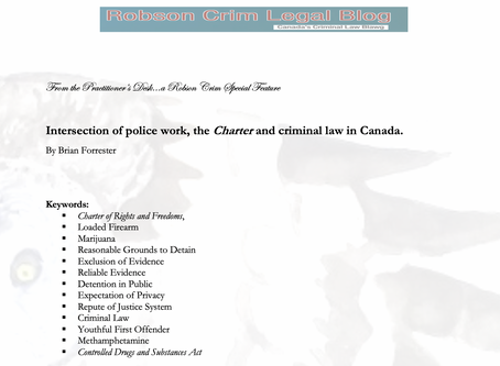 Intersection of police work, the Charter and criminal law in Canada - By Brian Forrester