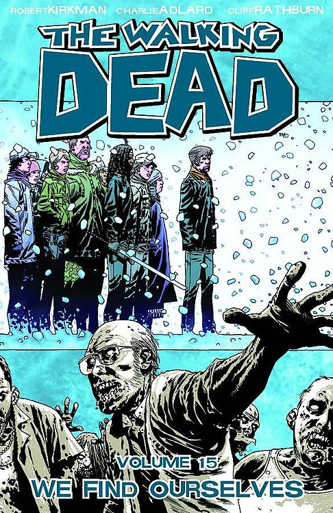 WALKING DEAD TP VOL 15 WE FIND OURSELVES