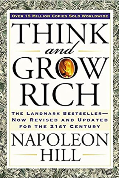 Think and Grow Rich: The Landmark Bestseller Now Revised and Updated for the 21s
