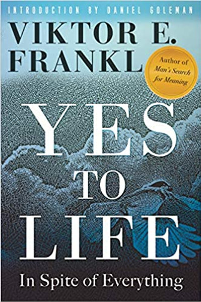 Yes to Life: In Spite of Everything Hardcover
