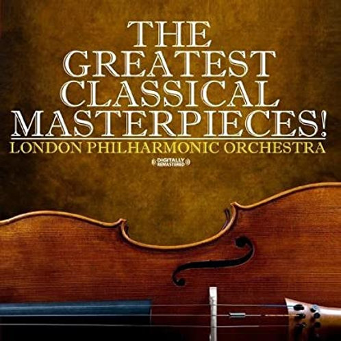 The Greatest Classical Masterpieces! London Philharmonic Orchestra (Artist)